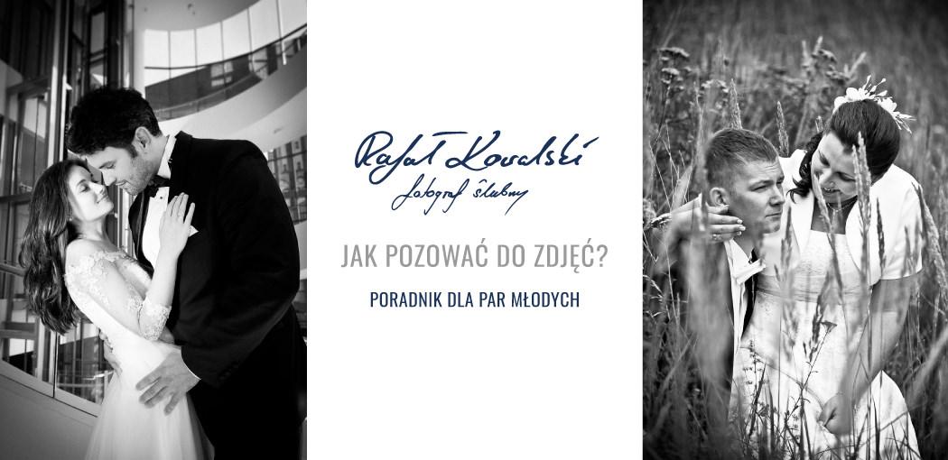 Fotografia Ślubna Gdańsk - PORADNIK dla młodych par Jak Pozować do zdjęć